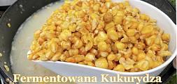 Fermentowana Kukurydza Jak Przygotować ?