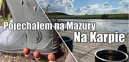 Pojechałem na Karpie na Mazury