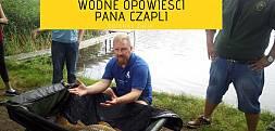 Wodne Opowieści Pana Czapli - Dotknąć życia