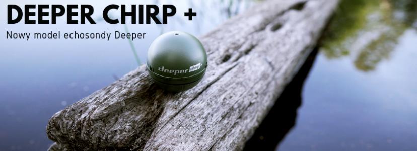 FILM. Prezentujemy nowy model echosondy Deeper CHIRP +