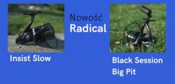 Film. Zobaczcie dwa nowe modele kołowrotków Radical Insist Slow i Black Session Big Pit
