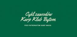 Cykl zawodów karpiowych Karp Klub Bytom pod patronatem KM