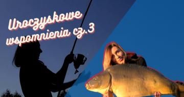 Filmowe wspomnienia z łowiska Uroczysko Karpiowe