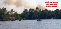 Pożar nad Jeziorem Rainbow, karpiarze ewakuowani