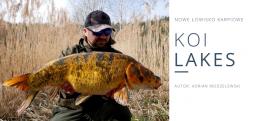 Koi Lakes - nowe łowisko karpiowe koło Łodzi