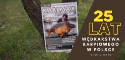 25 lat wędkarstwa karpiowego w Polsce - o tym piszemy w Karp Max 2/2021