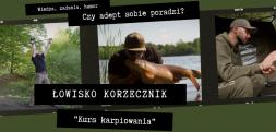Łowisko Korzecznik - Kurs karpiowania...Zobacz film Karp Maxa